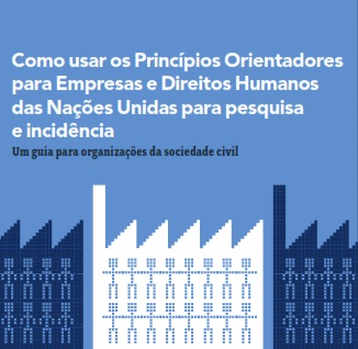 cso-guide-on-how-to-use-un-guiding-principles-on-business-and-human-rights-now-available-in-portuguese